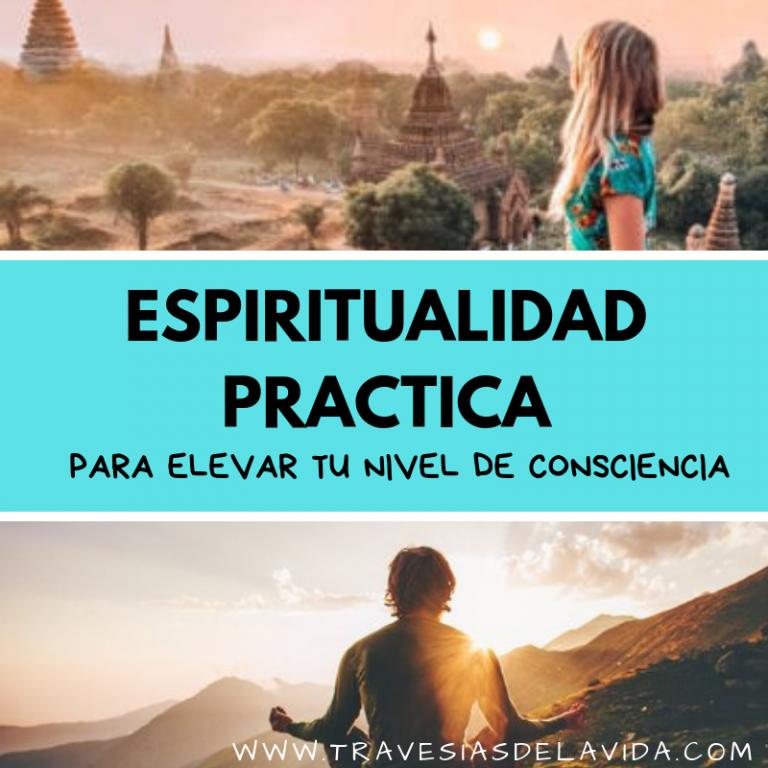 Espiritualidad practica para elevar tu nivel de consciencia